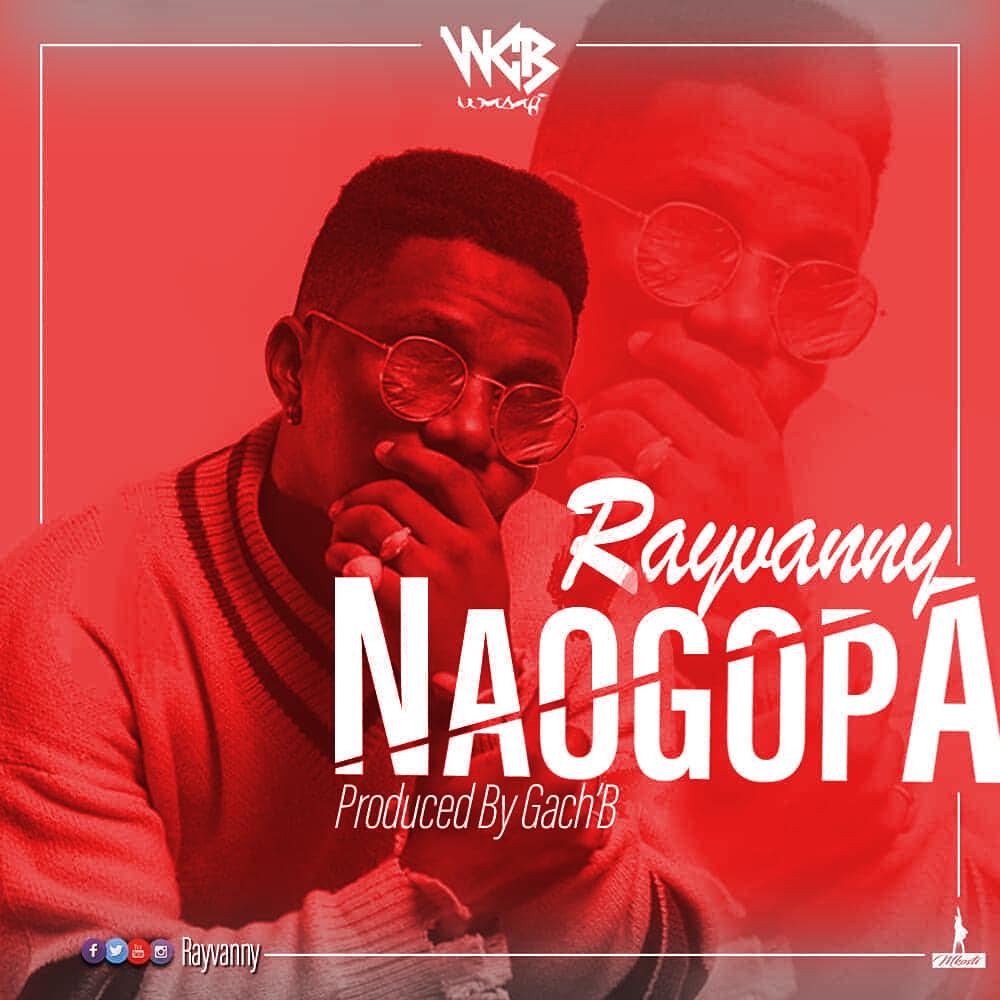 DOWNLOAD AUDIO: Rayvanny - Naogopa Mp3 – BONGO VIBE