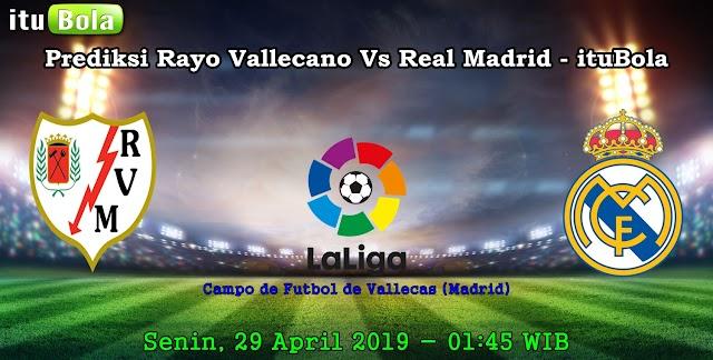 Prediksi Rayo Vallecano Vs Real Madrid - ituBola