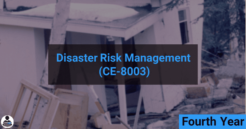 Disaster Risk Management (CE-8003) RGPV notes CBGS Bachelor of engineering
