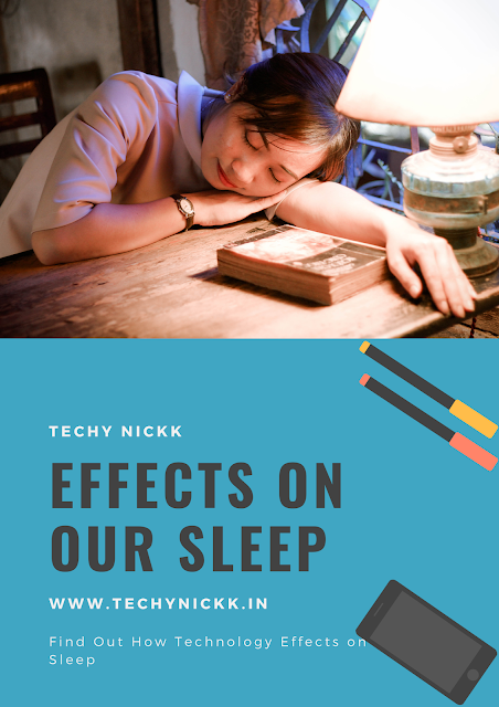 Technology is very Important thing in life so find out how badly it can effect on our sleep