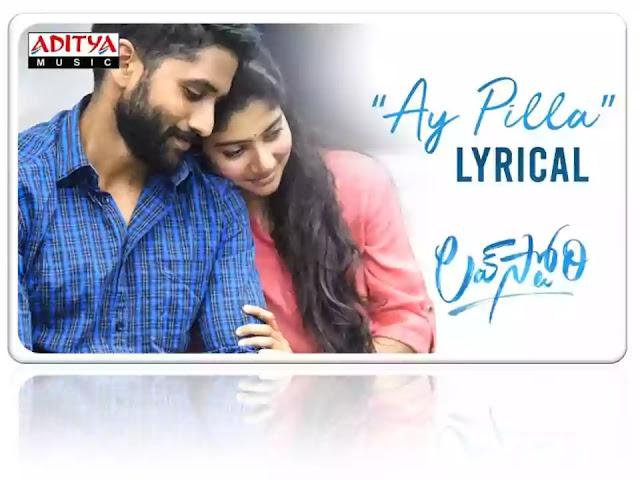 Ay Pilla Song Lyrics   Love Story