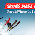 Skiing Made Easy - Part 1: Where Do I Start?
