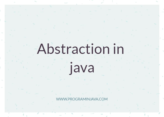 Abstraction Abstract Class In Java Program In Java Java