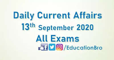 Daily Current Affairs 13th September 2020 For All Government Examinations