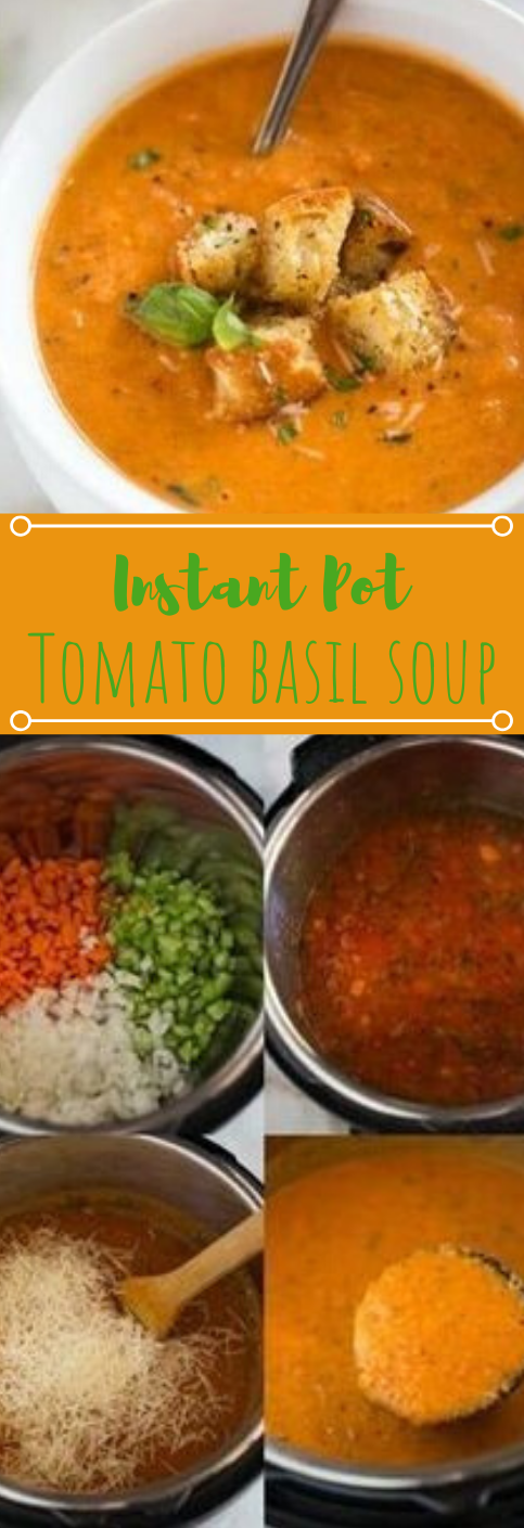 INSTANT POT TOMATO BASIL SOUP WITH PARMESAN #tomato #parmesan #soup #dinner #easy