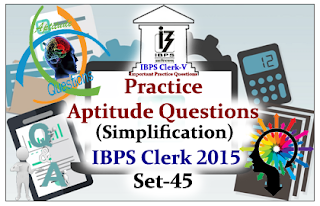 Based on Dec 5 Clerk Exam Pattern- Practice Aptitude Questions (Simplification)