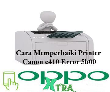 Cara Memperbaiki Printer Canon e410 Error 5b00