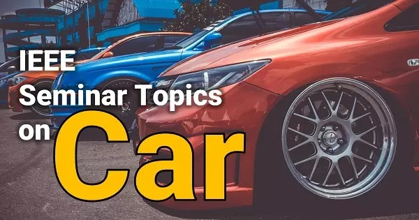 seminar topics on car IEEE