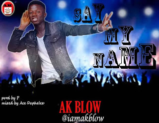 [Music]: AK BLOW - Say My Name