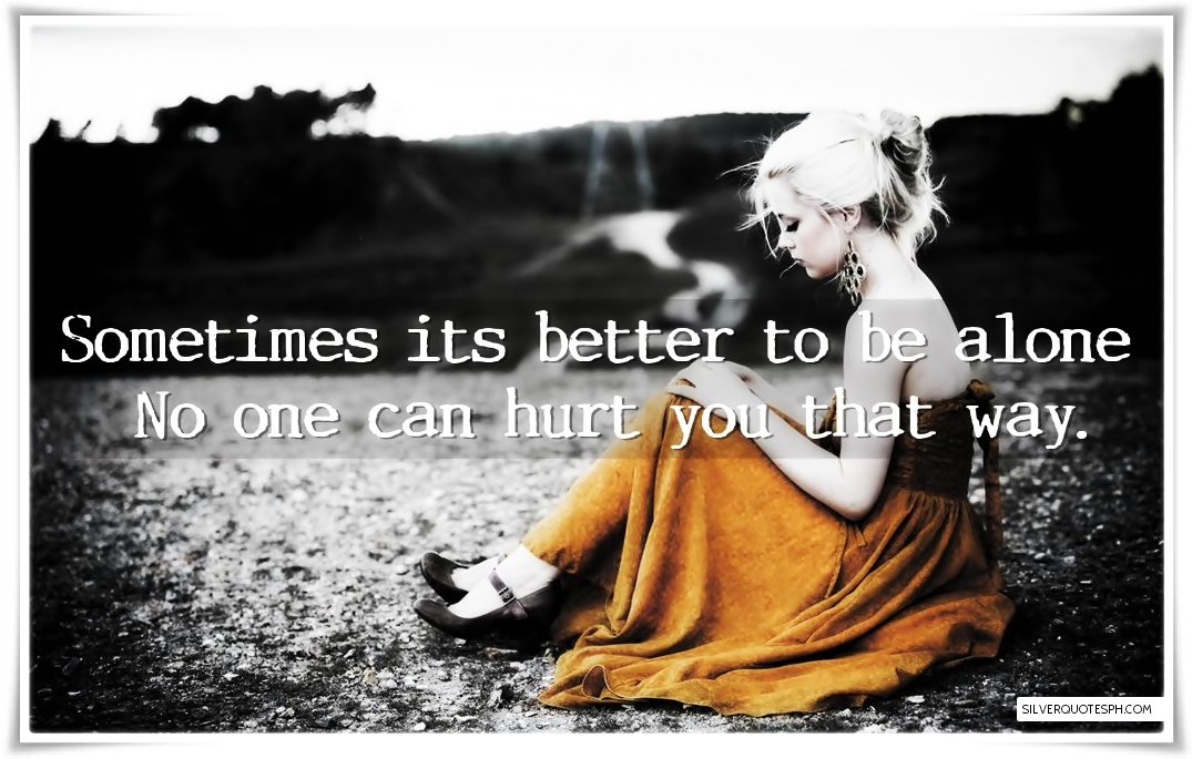 Its Better To Be Alone Quotes
