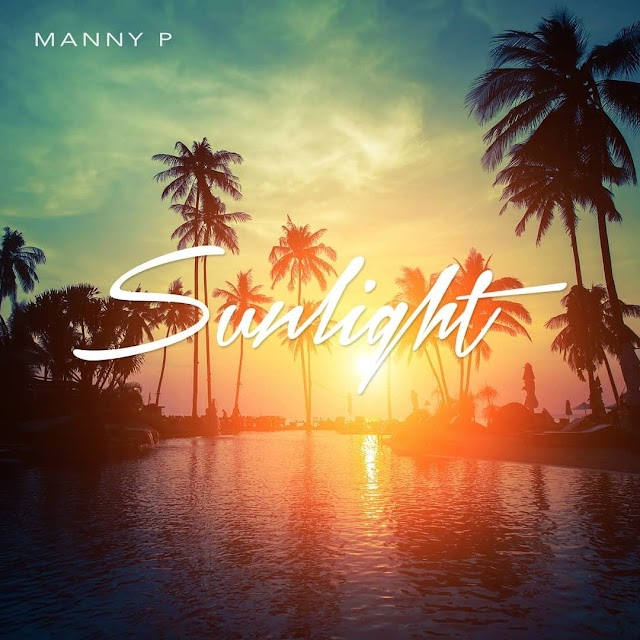 """Stream """"Sunlight"""" by Manny P on Spotify (((AUDIO)))"""