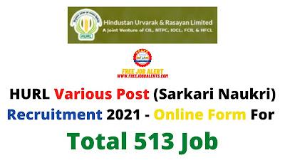 Free Job Alert: HURL Various Post (Sarkari Naukri) Recruitment 2021 - Online Form For Total 513 Job