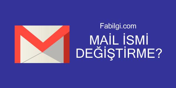 Gmail Mail ve Kullanıcı Adı Nasıl Değiştirilir Kolay Yöntem