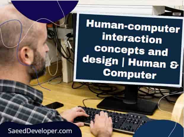 Human-computer interaction concepts and design