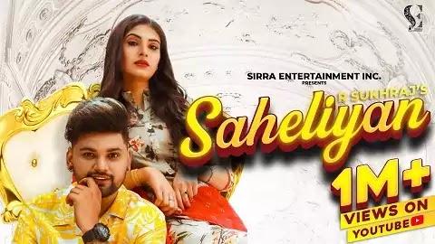 Saheliyan Lyrics in Punjabi, Hindi | R Sukhraj | A1laycris