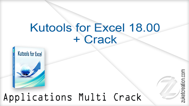 Kutools for Excel 18.00 + Crack  |   67 MB