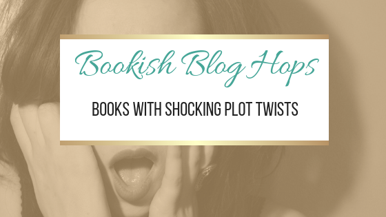 Books With Shocking Plot Twists #BookishBlogHops