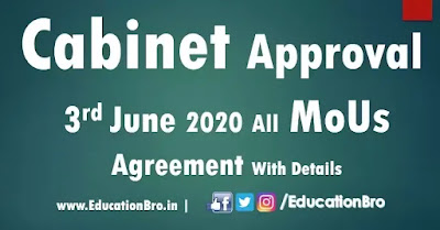 Cabinet Approval 3rd June 2020 All MoU and Agreements with Details