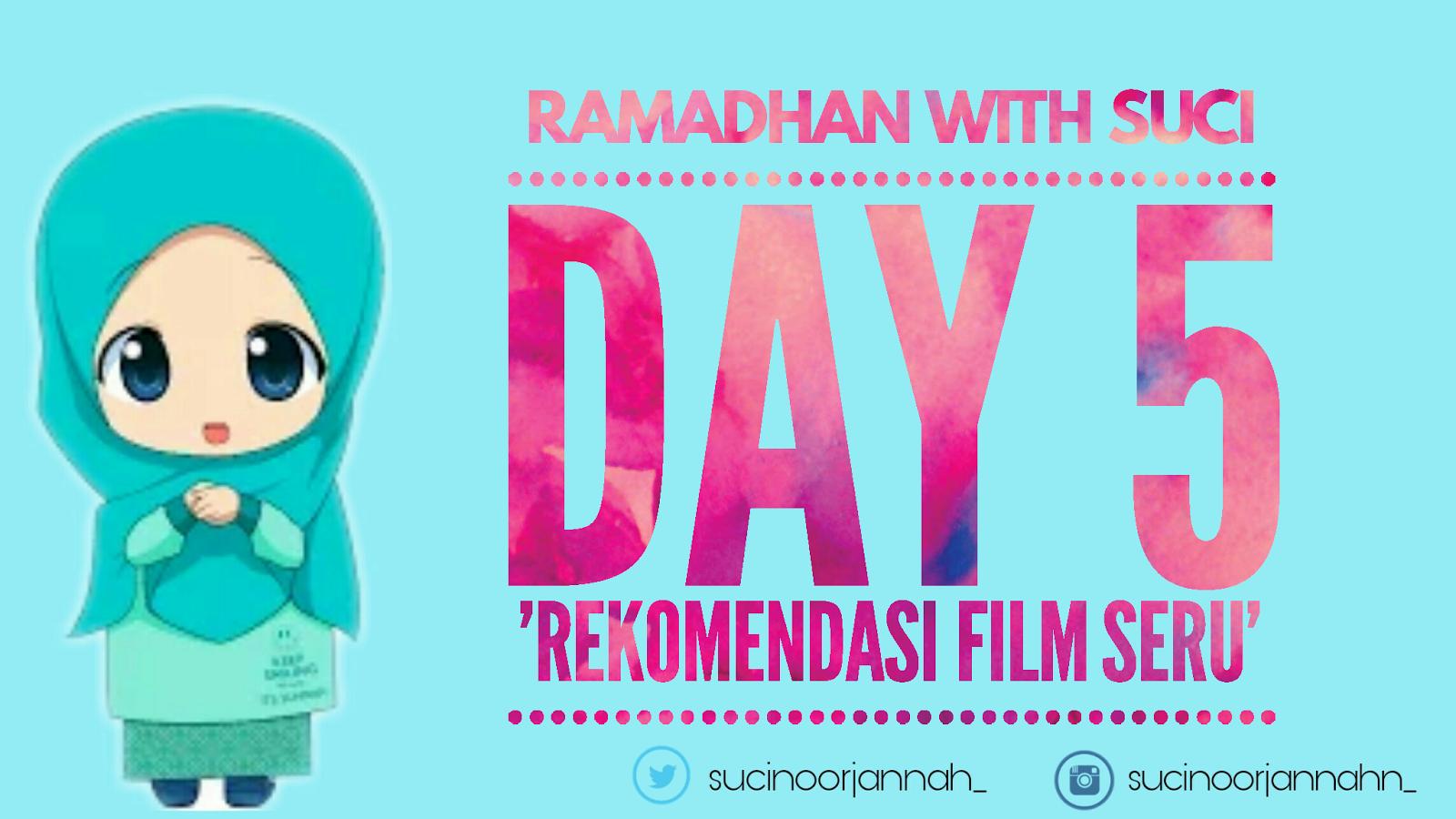 RWS Day 5: Rekomendasi Film Seru ~ ☆ Suci Noorjannah