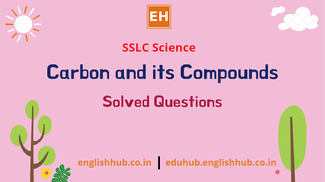 SSLC Science (EM): Carbon and its Compounds   Solved Questions