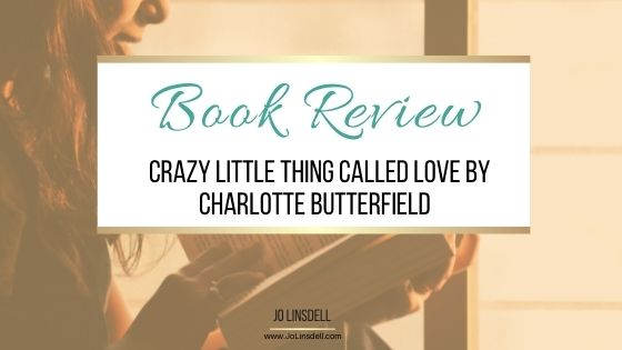 Book Review Crazy Little Thing Called Love by Charlotte Butterfield