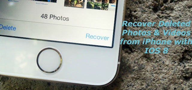 Tips of IOS 8: How to Recover Deleted Photos & Videos from iPhone with IOS 8