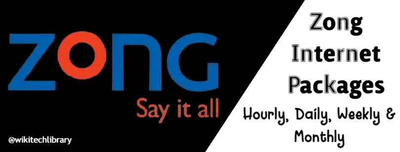 Zong Internet Packages 2021: Hourly, Daily, Weekly and Monthly
