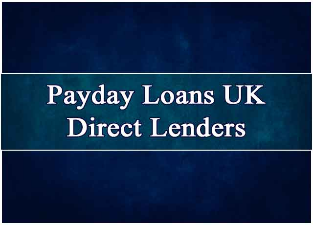 Get Payday Loans UK Direct Lenders Simple And Fast Way