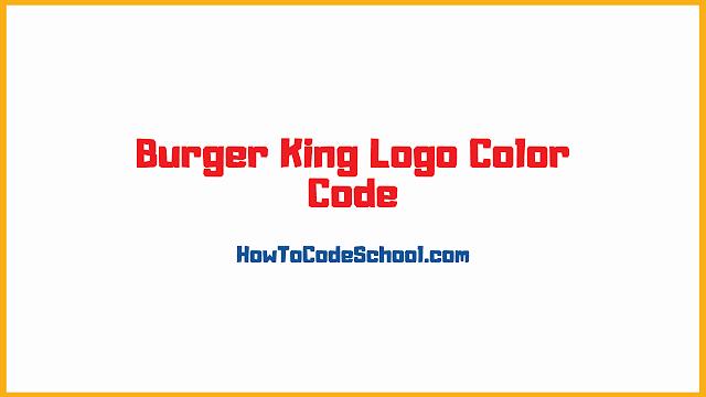 Burger King Logo Color Code