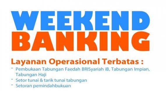 Layanan Weekend Banking Bri Syariah Buka Sabtu Dan Minggu