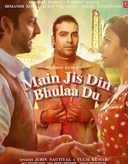 Main Jis Din Bhulaa Du Lyrics - Jubin Nautiyal , Tulsi Kumar - Rochak Kohli