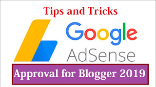 Tips and Tricks for google adsense approval for blogger