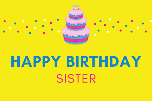 best birthday greetings for sister