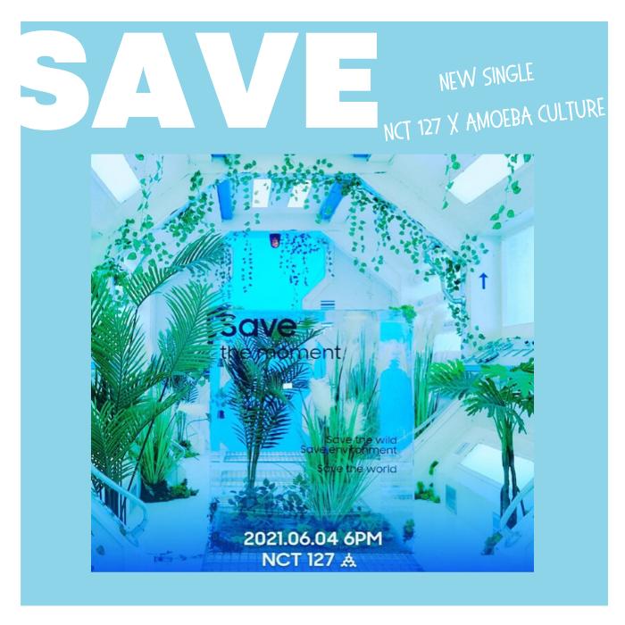 Single NCT 127 : Save Me