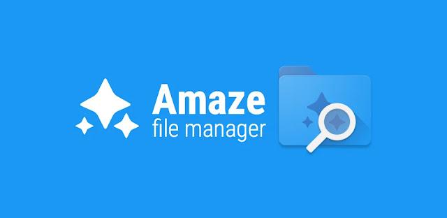 تنزيل تطبيق  Amaze File Manager  برنامج ممتاز لإدارة الملفات لنظام الاندرويد
