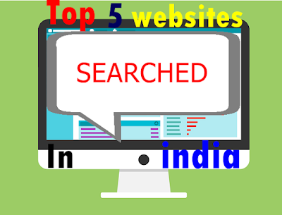 top 5 searched website in india in hindi , hindi me janiye , top 5 website