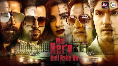 Mai Hero Boll Raha Hu Web Series Cast, Wiki, Poster, Trailer, Video Song and Full Movie