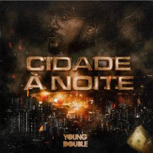 Young Double feat Xandy - Cidade A Noite  [FREE DOWNLOAD]