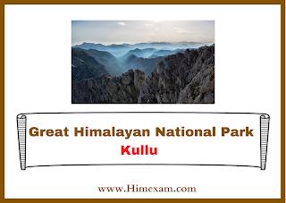 Great Himalayan National Park Kullu