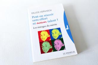 Lundi Librairie : Peut-on réussir sans effort ni aucun talent ? Les mirages du mérite - Gilles Vervisch