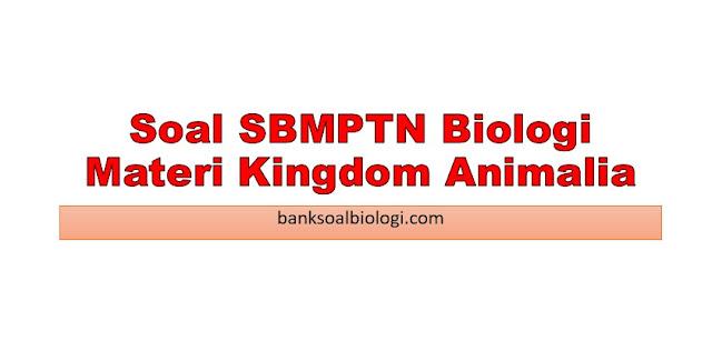 Soal SBMPTN Biologi Beserta Pembahasannya Materi Kingdom Animalia