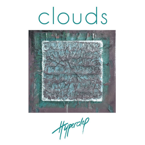 HYPERCLAP Release Debut Track 'Clouds'