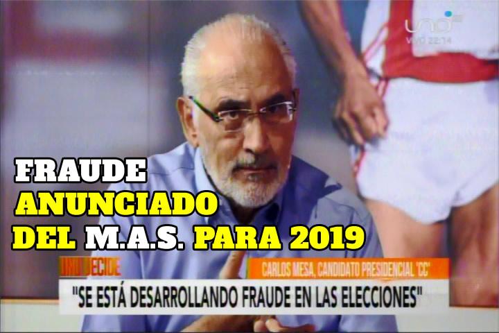 UNO DECIDE: CARLOS MESA DENUNCIA FRAUDE ELECTORAL PARA OCTUBRE 2019