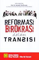 Judul Buku : Reformasi Birokrasi dalam Transisi