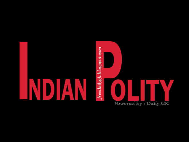 List of Indian Polity General Knowledge Questions Asked in