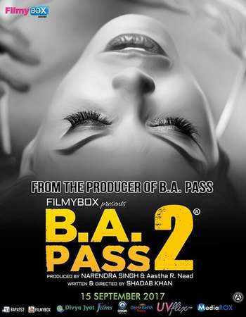 Watch Online Bollywood Movie B.A. Pass 2 2017 300MB HDRip 480P Full Hindi Film Free Download At WorldFree4u.Com