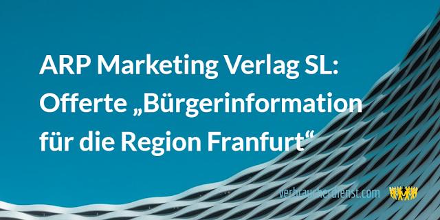 """Titel: ARP Marketing Verlag SL: Offerte """"Bürgerinformation für die Region Franfurt"""""""
