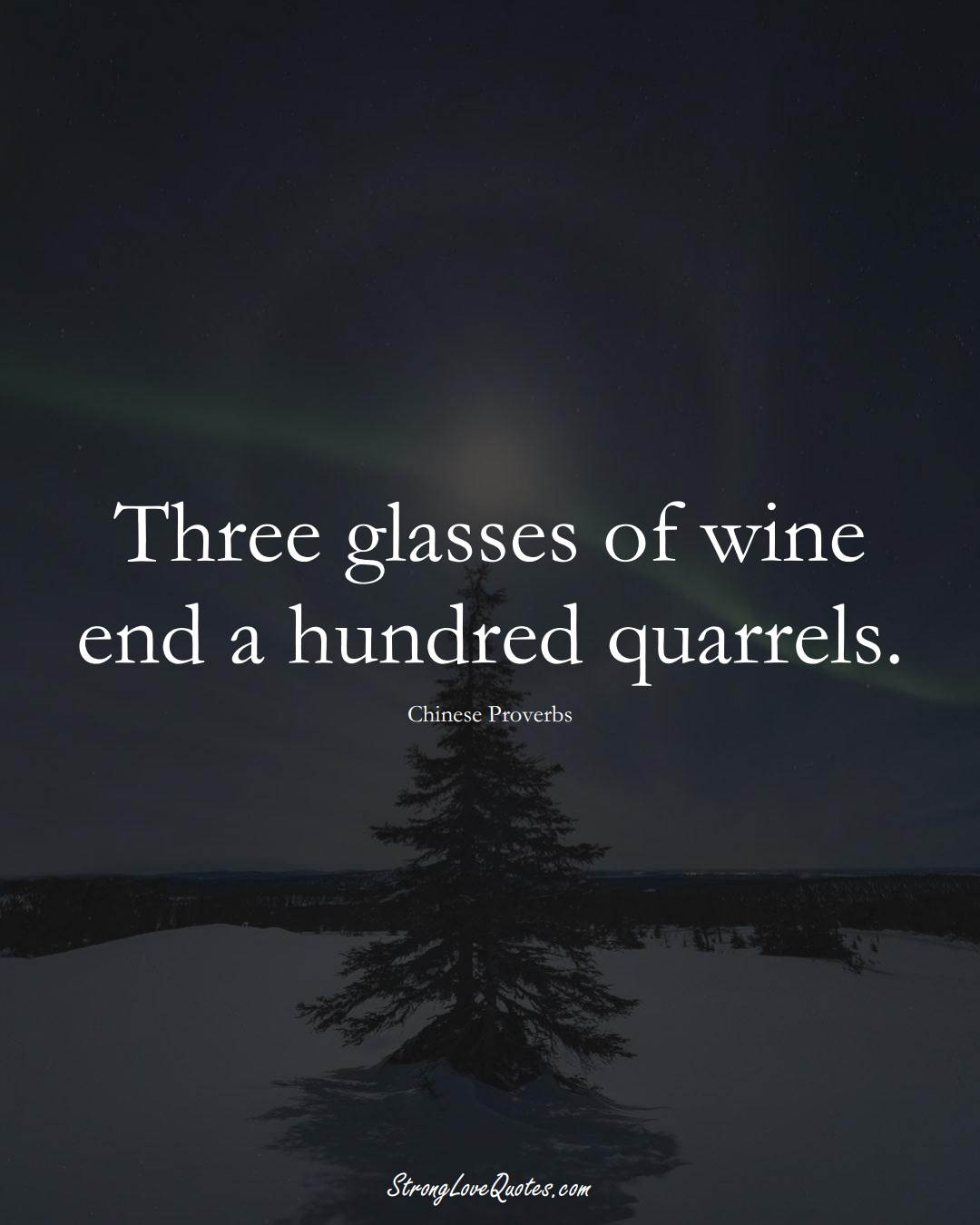 Three glasses of wine end a hundred quarrels. (Chinese Sayings);  #AsianSayings