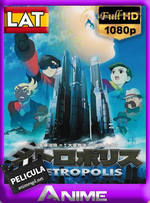 Metropolis (2001) Latino HD [1080P] [GoogleDrive] [Mega] DizonHD