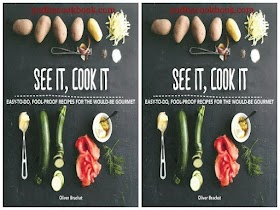See It, Cook It : Easy-to-Do, Fool-Proof Recipes for the Would-Be Gourmet